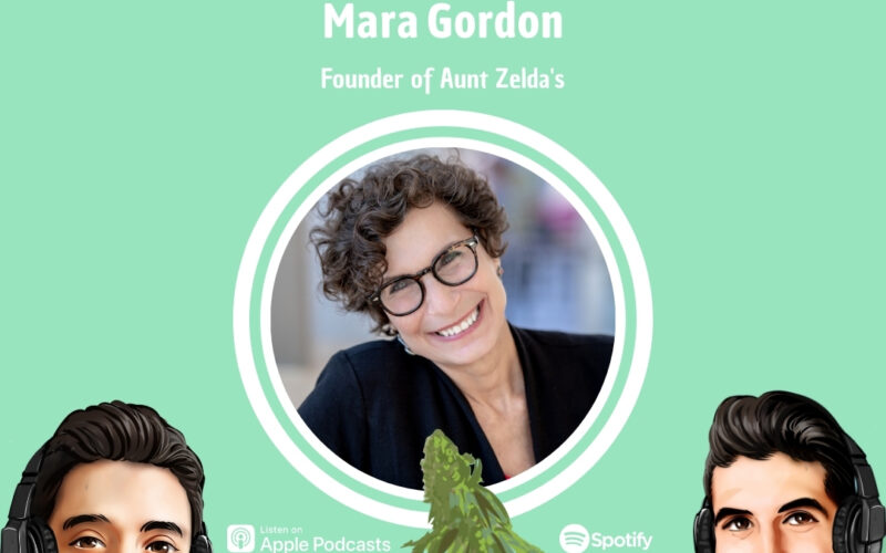 Professionally Cannabis Podcast - Mara Gordon - Aunt Zeldas