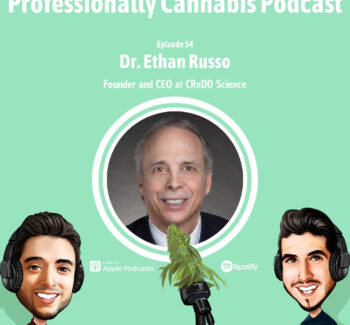 Professionally Cannabis Podcast - Dr. Ethan Russo - CReDO Science