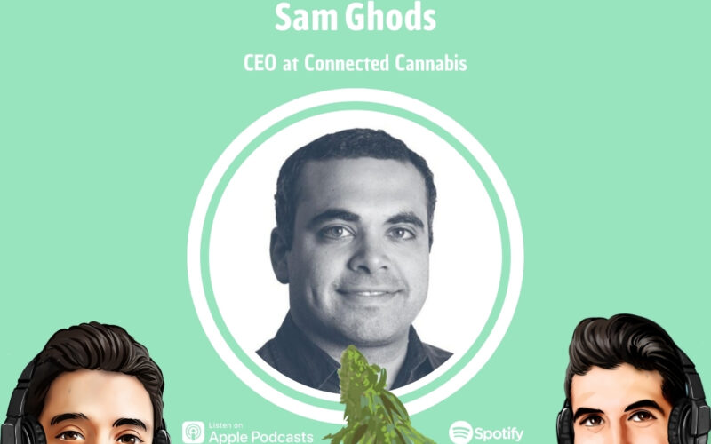 Professionally Cannabis Podcast - Sam Ghods - Connected Cannabis