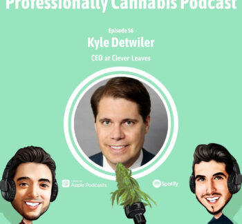Professionally Cannabis Podcast - Kyle Detwiler - Clever Leaves